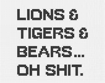 Lions and Tigers and Bears...Oh Shit. Counted Cross Stitch Pattern Instant Download
