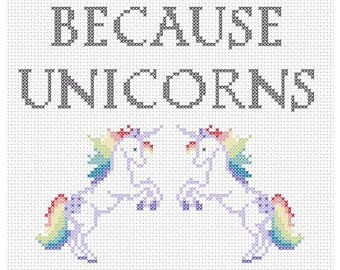 Because Unicorns Counted Cross Stitch Pattern Instant Download