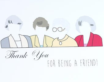 Golden Girls Thank You for being a friend- funny thank you card - funny card -funny birthday card - hilarious card
