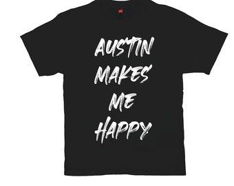 Austin Makes Me Happy (Black) T-Shirts Texas