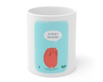"Catbear ""Just pretend it never happened!"" Ceramic Mug 11oz (Brandon Whitten)"