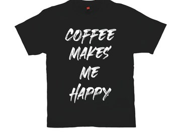 Coffee Make Me Happy Black T-Shirts