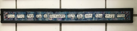 "Door Sign ""You May Say I'm a Dreamer but I'm Not the Only One"" Over the door sign, home decor, original art, handmade, colorful"