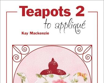 Teapots 2 to Appliqué book, Teapot Patterns