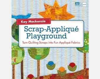Scrap Quilting Book, Scrap-Appliqué Playground
