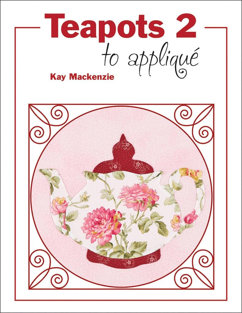 Teapots 2 to Appliqué book Teapot Patterns image 0