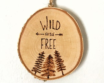 Woodburned Wood Slice, Home Decor, Wall hanging, Wild and Free, Trees, Nursery Decor, Wall Decor, New Home