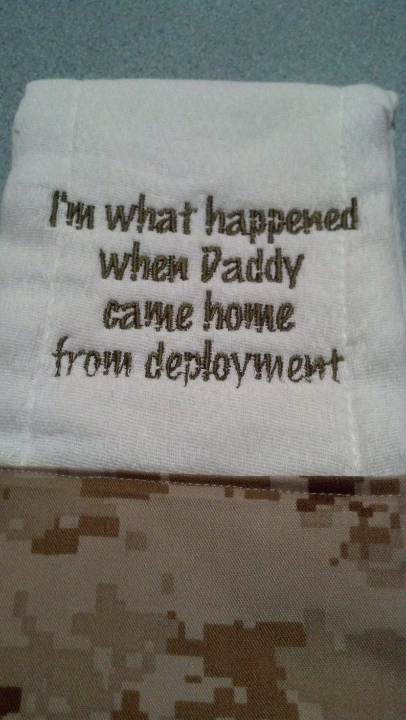 Burp Cloth with I'm what happened when Daddy came home from deployment,  made by USMC Hobbyist License #19097
