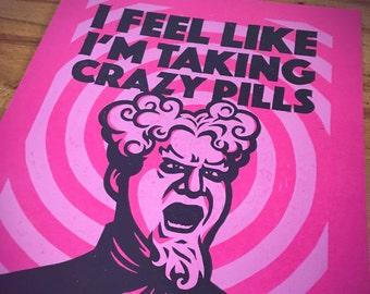 I Feel Like I'm Taking Crazy Pills - Zoolander Inspired Linocut Print