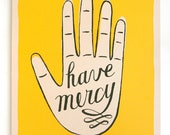 Screenprinted Poster: 'Have Mercy' Hand