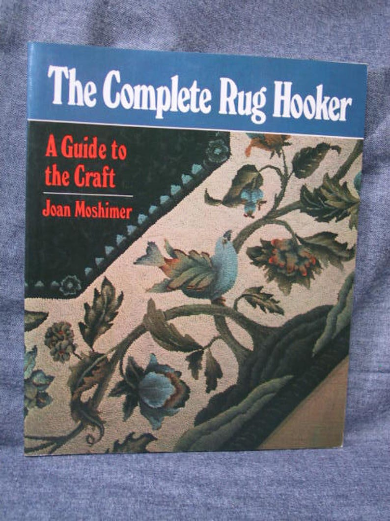 Complete Rug Hooker Moshimer New York Graphic Society - Little, Brown and Company; Boston; 1979; First Thus 1st Printing Joan USED The