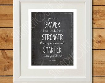 You are Braver Than You Believe - Printable Art - Instant Download - Chalkboard