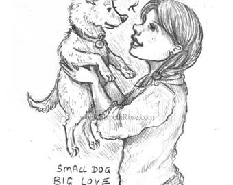 Small Dog Big Love 8x6 Mounted Open Edition Print