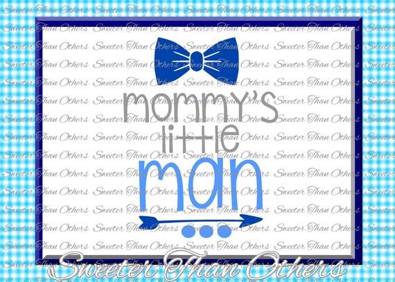 Baby Boy Svg Mommys Little Man Baby Bodysuit Cut File Boy Etsy