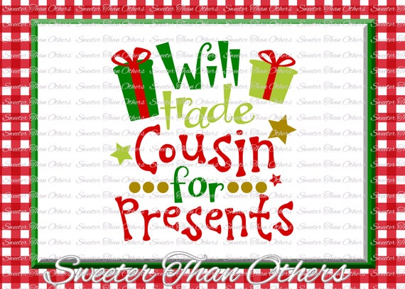 Will Trade Cousin For Presents Svg Christmas Svg Santa Svg Etsy