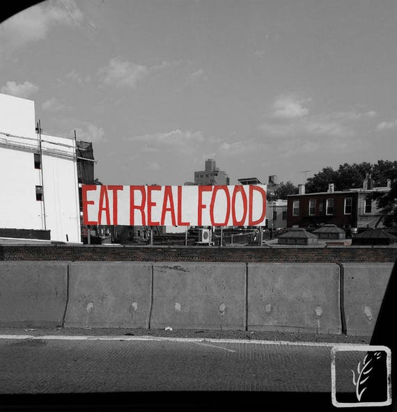 """Eat Real Food,"" Brooklyn, New York, 2017."