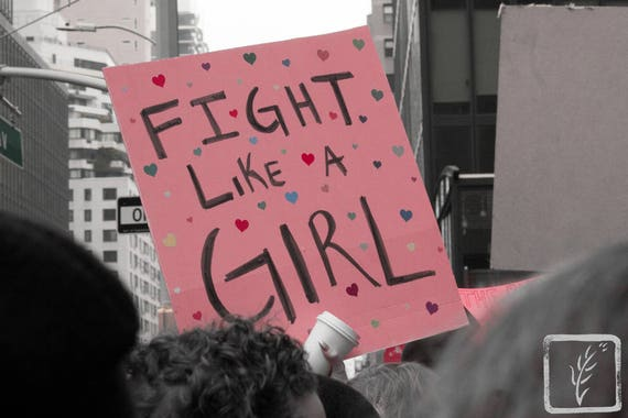 """""""Fight Like a Girl,"""" New York City Women's March, 2017."""