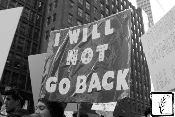 """I Will Not Go Back,"" New York City Women's March, 2017."