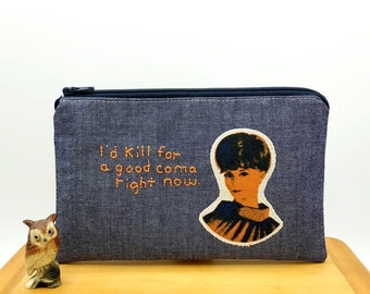 Pouches for People with Secrets - Fun Embroidered Pouch - Zippered Pouch - Moira Rose inspired- Kill for a good coma right now