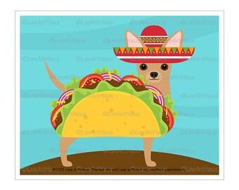 309D Taco Art Print - Funny Taco Chihuahua Wall Art - Chihuahua Art - Taco Art - Dog Decor - Chihuahua Wall Art - Cinco de Mayo Decor