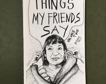 Things My Friends Say - volume 2