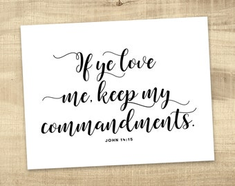If ye love me, keep my commandments.  John 14:15 - LDS Youth Theme Printable files All Sizes INSTANT DOWNLOAD posters