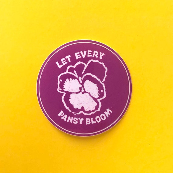 Let Every Pansy Bloom STICKERS