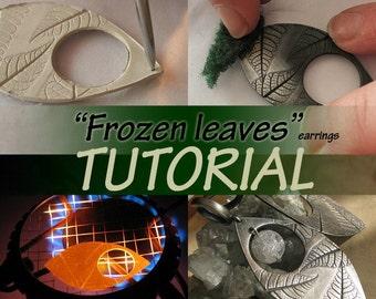 Frozen leaves TUTORIAL, metal clay, metal clay tutorial, silver clay tutorial, jewellery tutorial, pmc, art clay, silver leaves, earrings