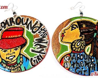 I Need Around the Way Girl Earrings (Hand Painted Earrings) Urban Fashion Hip Hop Wearable Art BOABW