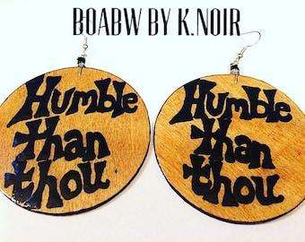 Humble than thou Earrings Hand Painted Earrings) Hand Drawn Earrings (Statement  Earrings)