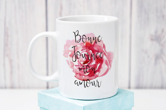 Bonne Journee Mon Amour French Mug Good Morning My Love Etsy