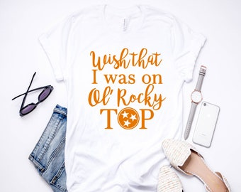 Wish I Was On Ol Rocky Top | T-Shirt | Tee Shirt |Tennessee | East Tennessee | Knoxville | TN Vols | Rocky Top|