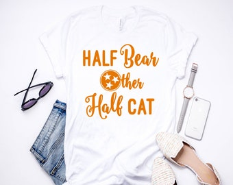Half Bear Other Half Cat | T-Shirt | Tee Shirt | Tennessee | East Tennessee | Knoxville | TN Vols | Rocky Top