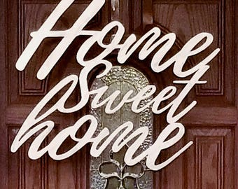 Plasma Cut Metal Home Sweet Home Wall Plaque or Door Wreath Made to Order in Raw Steel or Painted