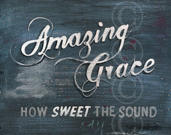 Christian Art - Amazing Grace How Sweet The Sound