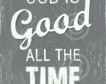 God Is Good All The Time - DARK GRAY retro style word art print
