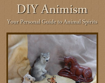 DIY Animism: Your Personal Guide to Animal Spirits EBOOK by Lupa - direct from author
