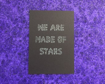 We Are Made of Stars gocco print