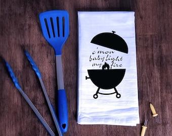 Song Inspired Tea Towel- Light My Fire Grill Summer BBQ