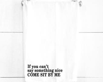 Come Sit By Me Tea Towel Quirky Kitchen Gift for Friend