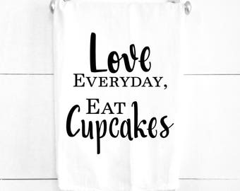 Love Everyday, Eat Cupcakes Tea Towel Perfect for Wedding or Anniversary Gift