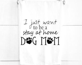 Dog Mom Tea Towel Gift for Dog Lovers Stay at Home Dog Mom