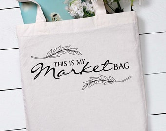 This is MY Market Bag