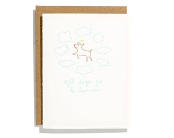 All Dogs Go to Heaven - Letterpress Sympathy Card - CS160