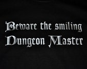XL BEWARE smiling Dungeon Master t-shirt