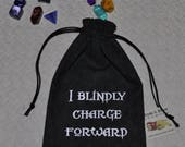 I Blindly Charge Forward Dungeons and Dragons dice bag