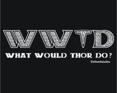 XXL Viking What Would Thor Do t-shirt