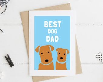 Two Dogs Father's Day Card,  Best Dog Dad, Welsh Terrier Card, Airedale Terrier Card