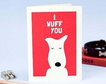 I Wuff You Valentine's Card - Dog Valentine Card - Terrier Card - Dog Card - Funny Card