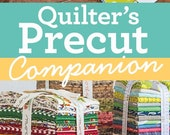 Quilter 39 s PreCut Companion Softcover Book, Spiral Bound, Reference Guide 25 Precut-Friendly Block Patterns